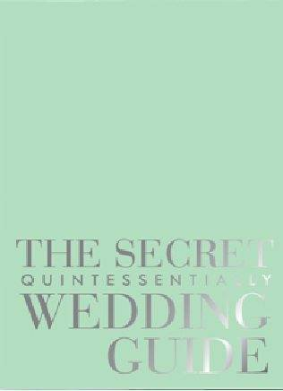 The Secret Quintessentially Weddings Guide