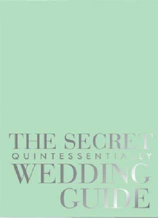 The Secret Quintessentially Weddings Guide