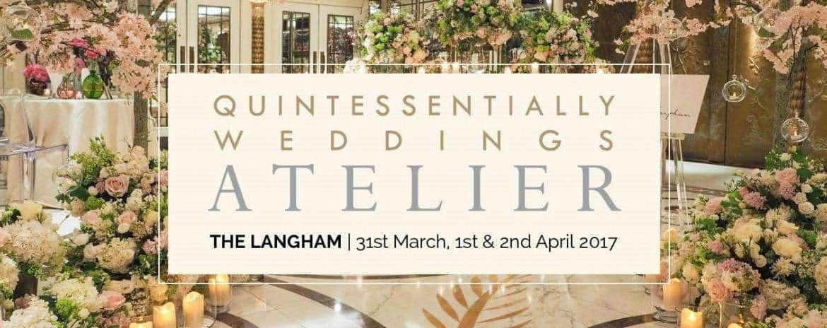 Win tickets to Quintessentially Weddings Atelier!